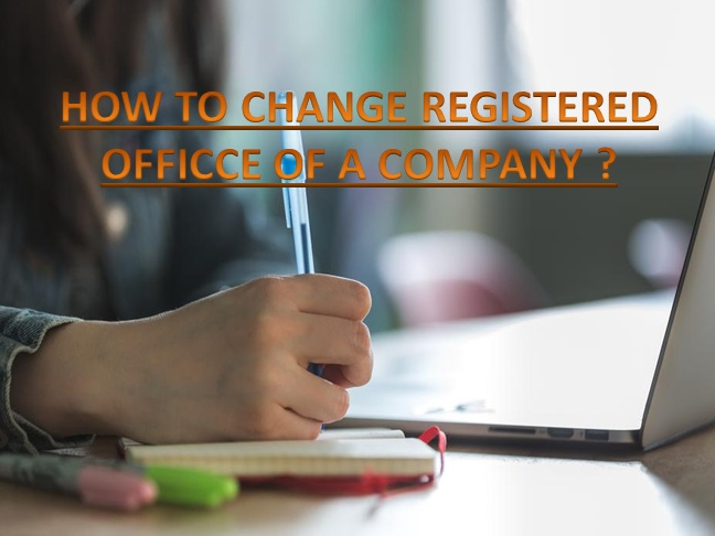 Guide to Change the Registered Office as Per Companies Act 2013